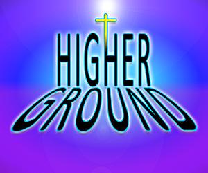 Higher Ground TV Show